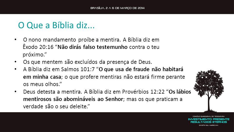 O Que a Bíblia diz... O nono mandamento proíbe a mentira. A Bíblia diz em Êxodo 20:16 Não dirás falso testemunho contra o teu próximo. Os que mentem s