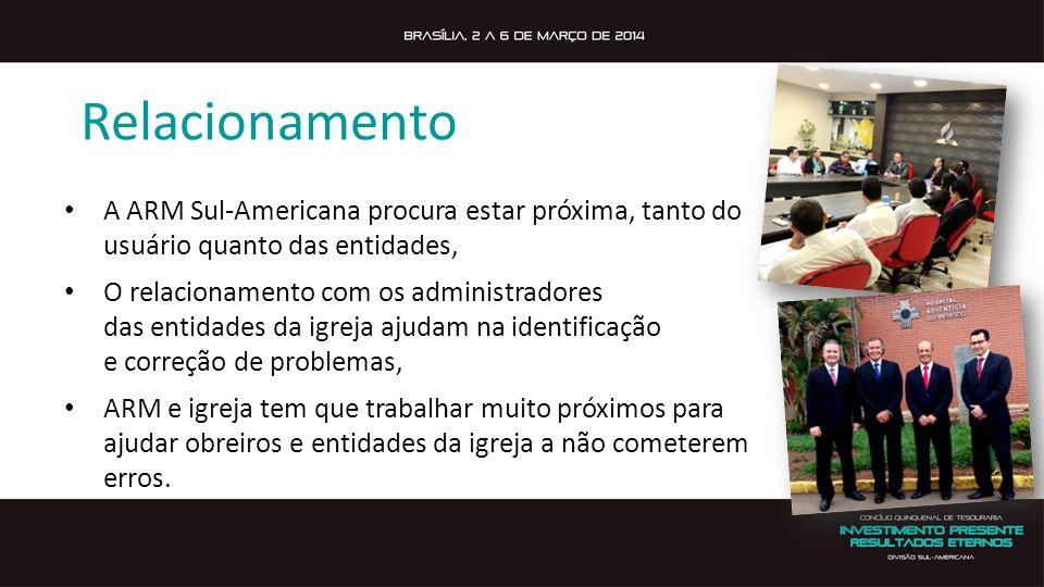Relacionamento A ARM Sul-Americana procura estar próxima, tanto do usuário quanto das entidades, O relacionamento com os administradores das entidades