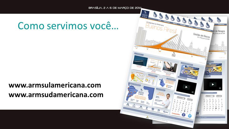 Como servimos você… www.armsulamericana.com www.armsudamericana.com