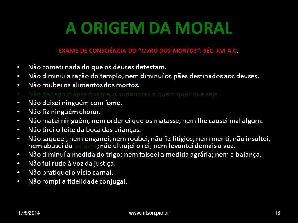 A ORIGEM DA MORAL EXAME DE CONSCIÊNCIA DO LIVRO DOS MORTOS: SÉC.