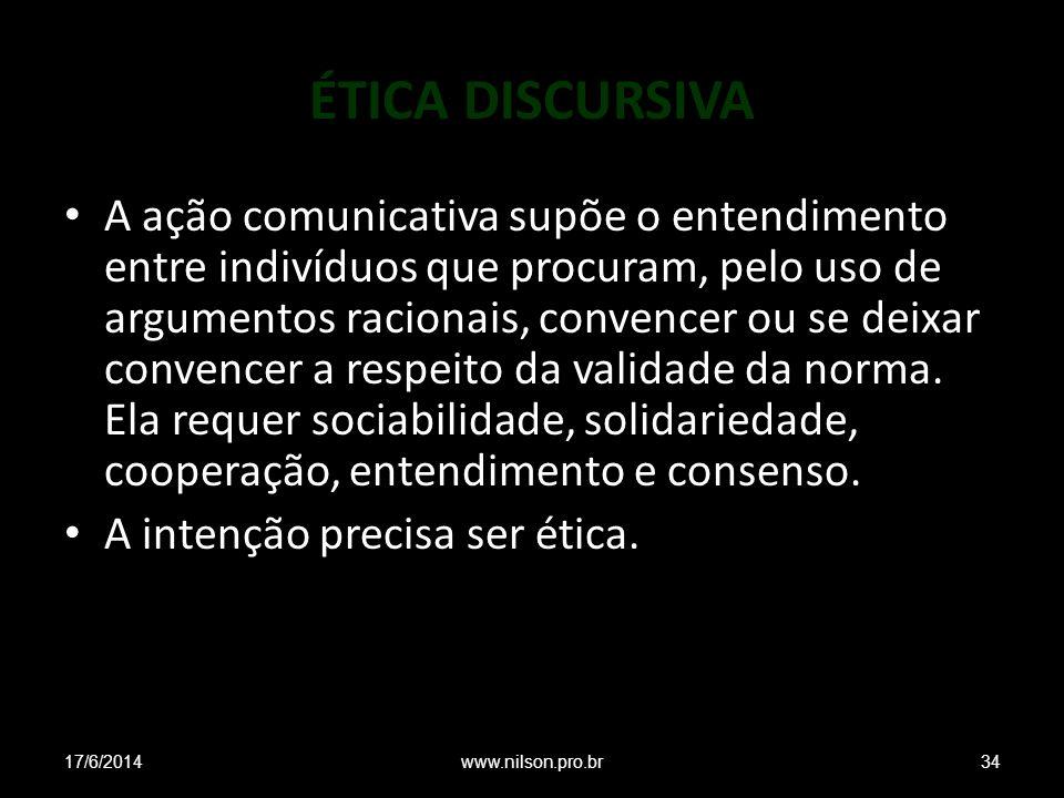 ÉTICA DISCURSIVA A ação comunicativa supõe o entendimento entre indivíduos que procuram, pelo uso de argumentos racionais, convencer ou se deixar conv