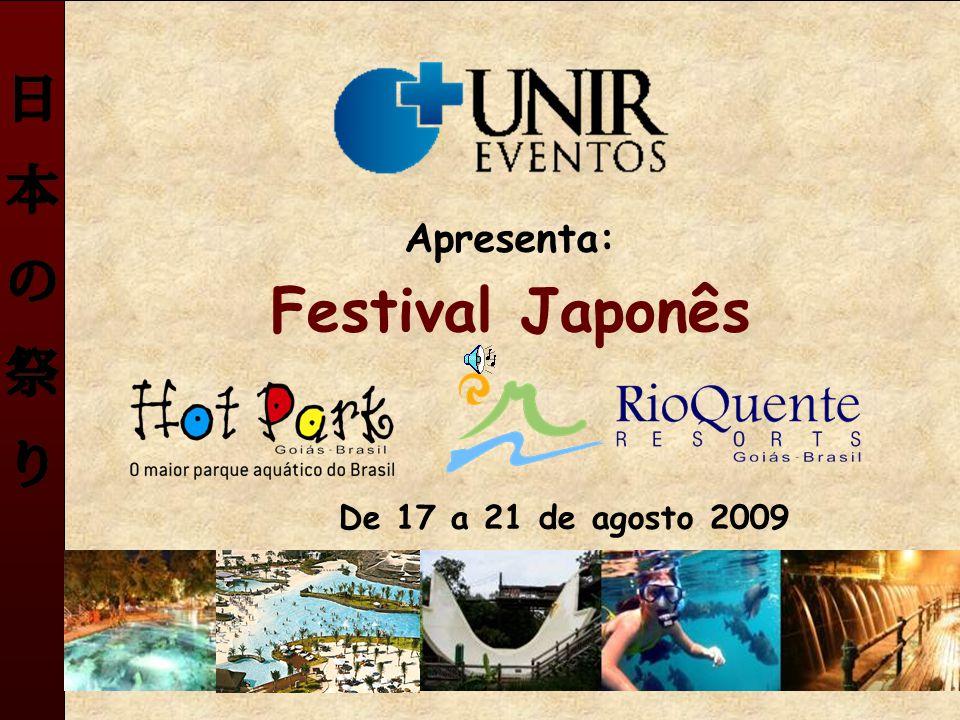 Apresenta: Festival Japonês De 17 a 21 de agosto 2009