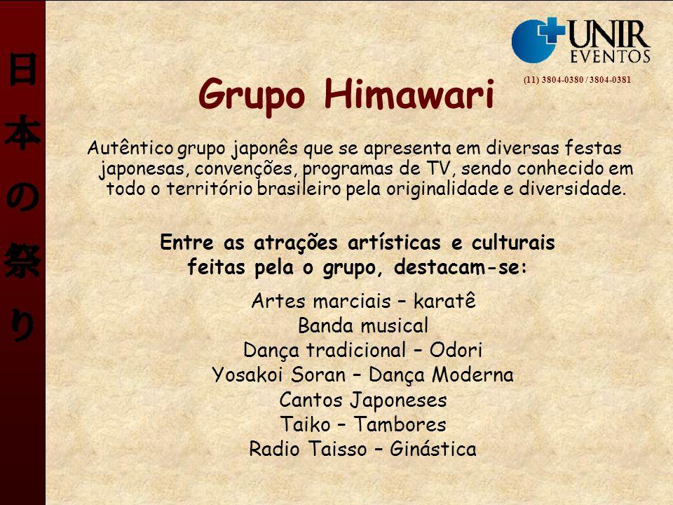 Grupo Himawari Autêntico grupo japonês que se apresenta em diversas festas japonesas, convenções, programas de TV, sendo conhecido em todo o territóri