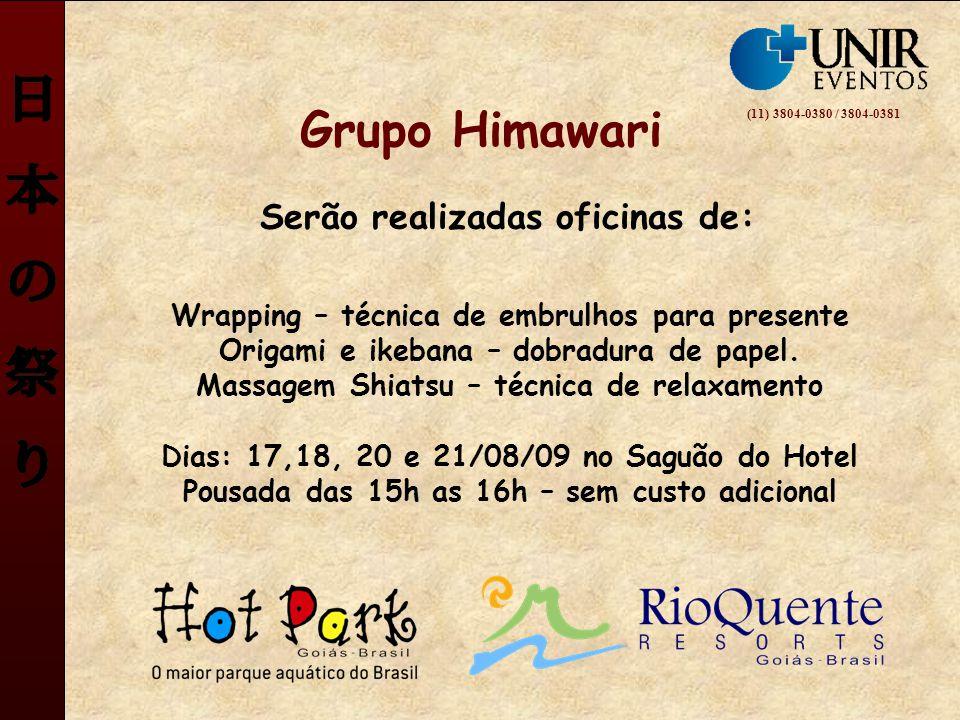 Grupo Himawari Serão realizadas oficinas de: Wrapping – técnica de embrulhos para presente Origami e ikebana – dobradura de papel. Massagem Shiatsu –
