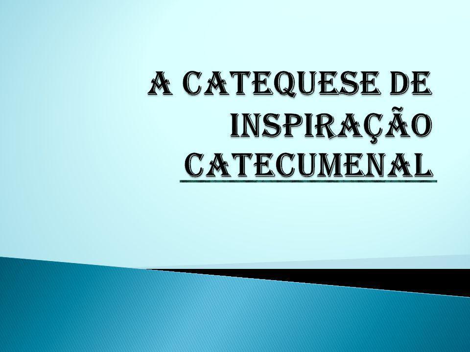 II. A catequese inspirada no processo catecumenal