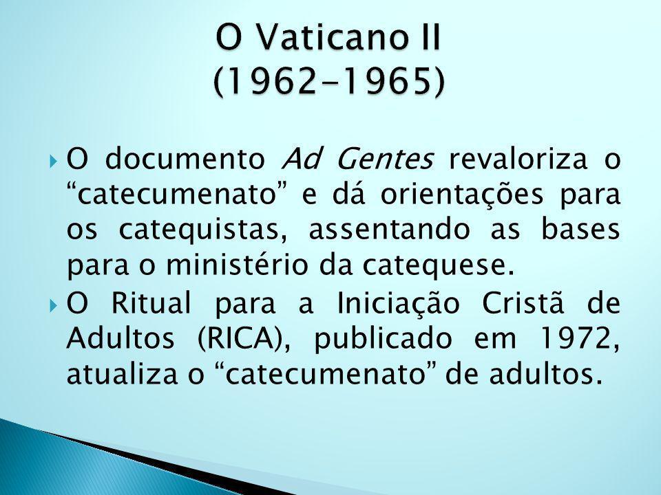 O documento Ad Gentes revaloriza o catecumenato e dá orientações para os catequistas, assentando as bases para o ministério da catequese. O Ritual par