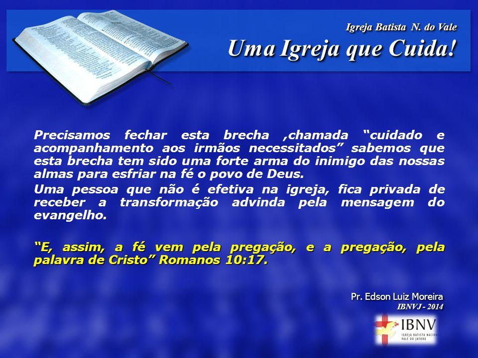 Igreja Batista N.do Vale Uma Igreja que Cuida. Igreja Batista N.
