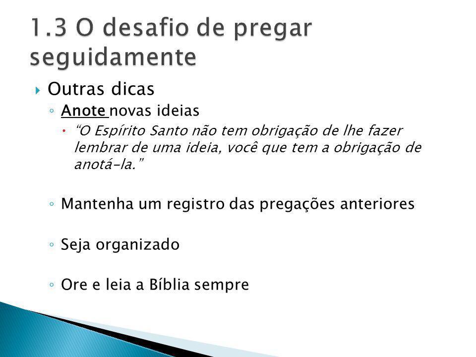 Outras dicas Anote novas ideias O Espírito Santo não tem obrigação de lhe fazer lembrar de uma ideia, você que tem a obrigação de anotá-la. Mantenha u