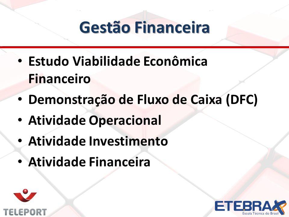 Gestão Financeira Estudo Viabilidade Econômica Financeiro Demonstração de Fluxo de Caixa (DFC) Atividade Operacional Atividade Investimento Atividade