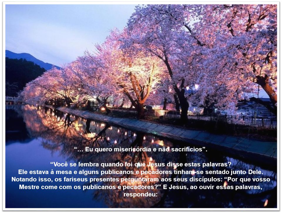 O Paraíso é uma casa que se constrói aqui e se habita na outra vida. E se constrói com o amor.