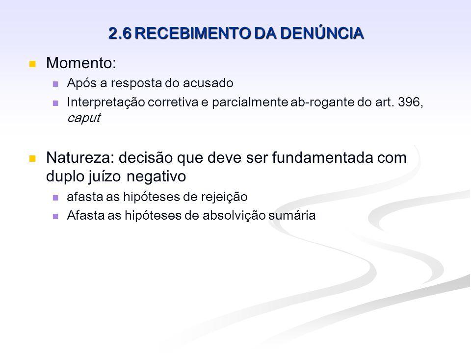 2.7 AUDIÊNCIA DE INSTRUÇÃO, DEBATES E JULGAMENTO Prazo: 60 dias após a resposta o acusado (ar.