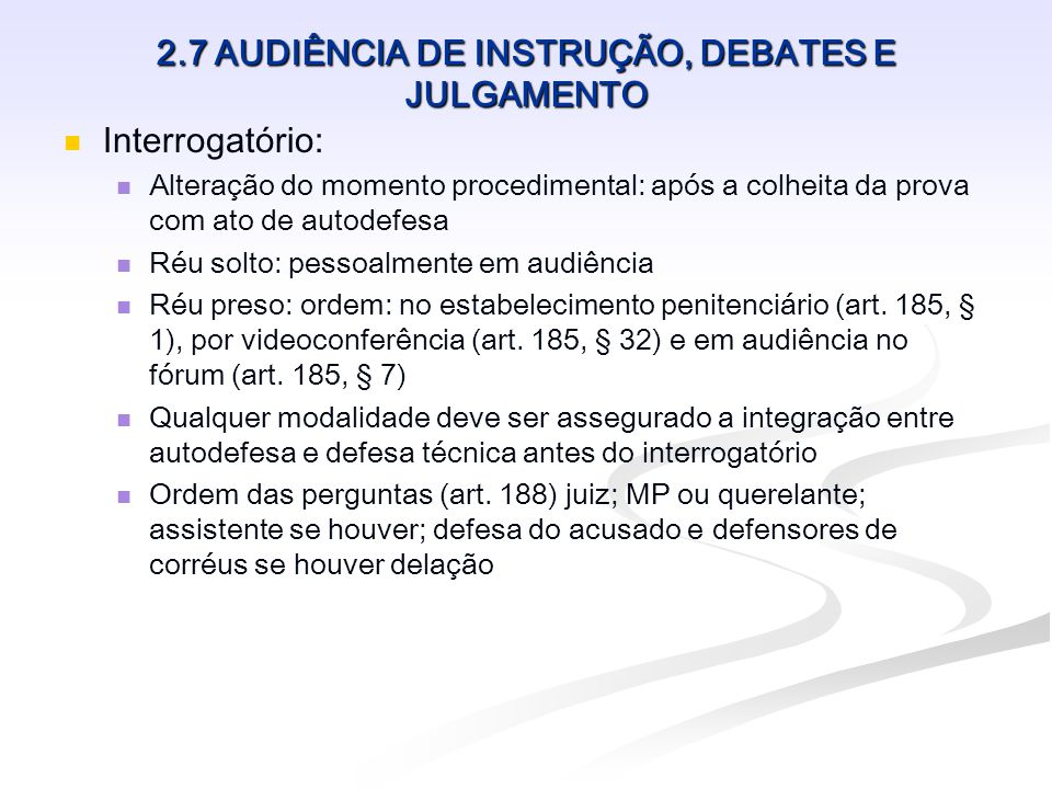 2.7 AUDIÊNCIA DE INSTRUÇÃO, DEBATES E JULGAMENTO Diligências complementares (art.