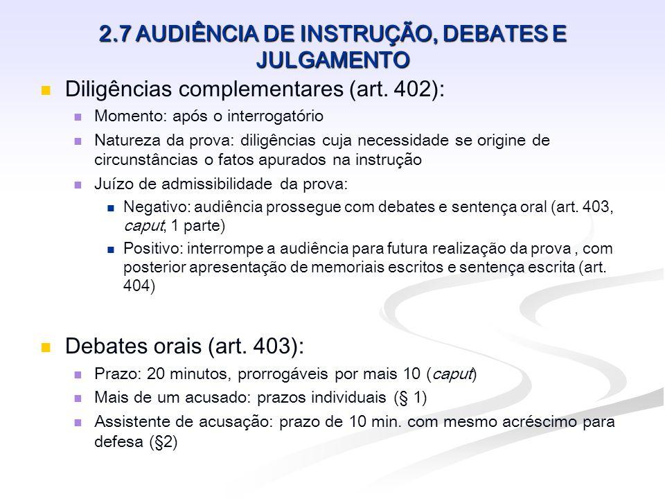 2.7 AUDIÊNCIA DE INSTRUÇÃO, DEBATES E JULGAMENTO Debates orais: cont.
