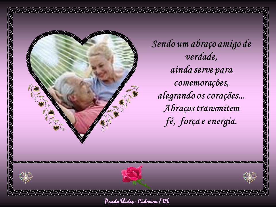 Prado Slides - Cidreira / RS Sendo um abraço amigo de verdade, ainda serve para comemorações, alegrando os corações...