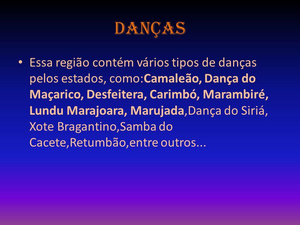 Danças Essa região contém vários tipos de danças pelos estados, como:Camaleão, Dança do Maçarico, Desfeitera, Carimbó, Marambiré, Lundu Marajoara, Mar
