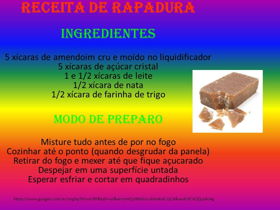 Receita de Rapadura Ingredientes 5 xícaras de amendoim cru e moído no liquidificador 5 xícaras de açúcar cristal 1 e 1/2 xícaras de leite 1/2 xícara d