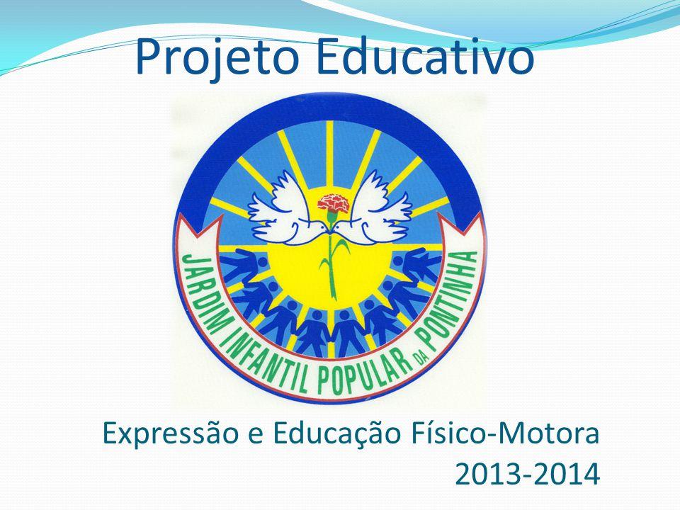Projeto Educativo Expressão e Educação Físico-Motora 2013-2014