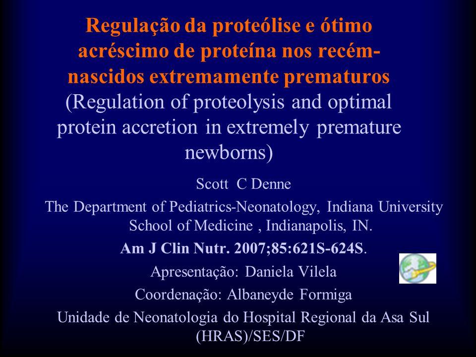 Regulação da proteólise e ótimo acréscimo de proteína nos recém- nascidos extremamente prematuros (Regulation of proteolysis and optimal protein accre