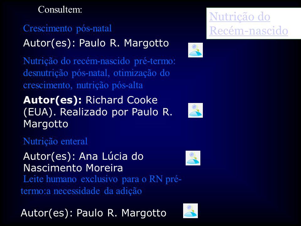 Crescimento pós-natal Autor(es): Paulo R. Margotto Nutrição do Recém-nascido Nutrição do recém-nascido pré-termo: desnutrição pós-natal, otimização do