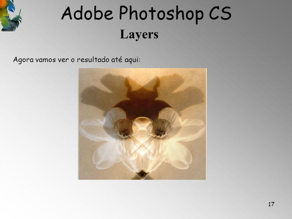 Adobe Photoshop CS Layers 17 Agora vamos ver o resultado até aqui: