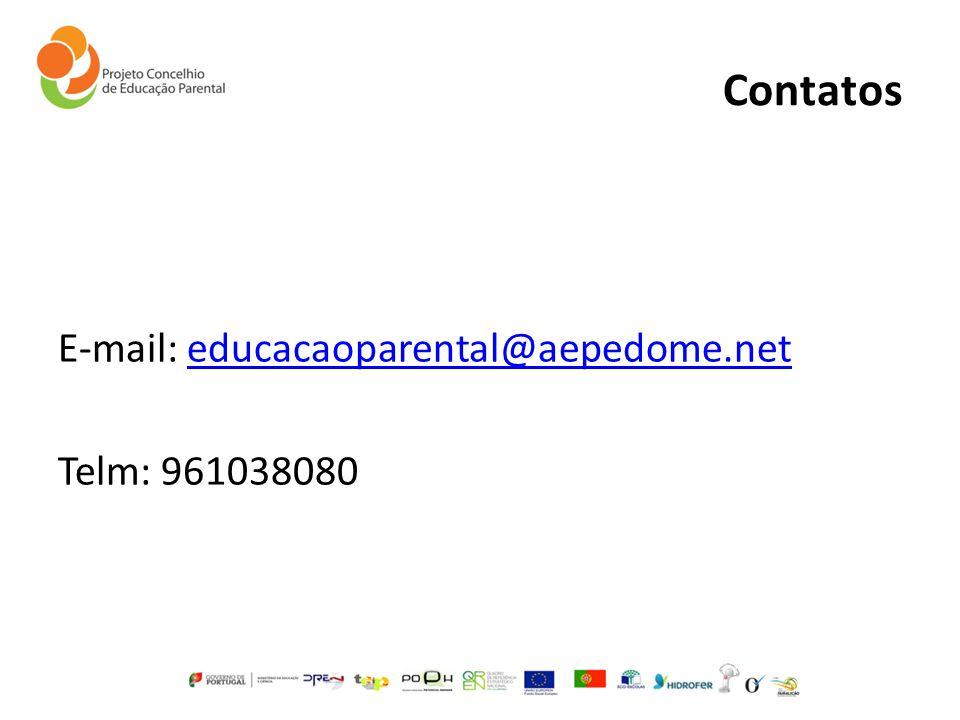 Contatos E-mail: educacaoparental@aepedome.neteducacaoparental@aepedome.net Telm: 961038080