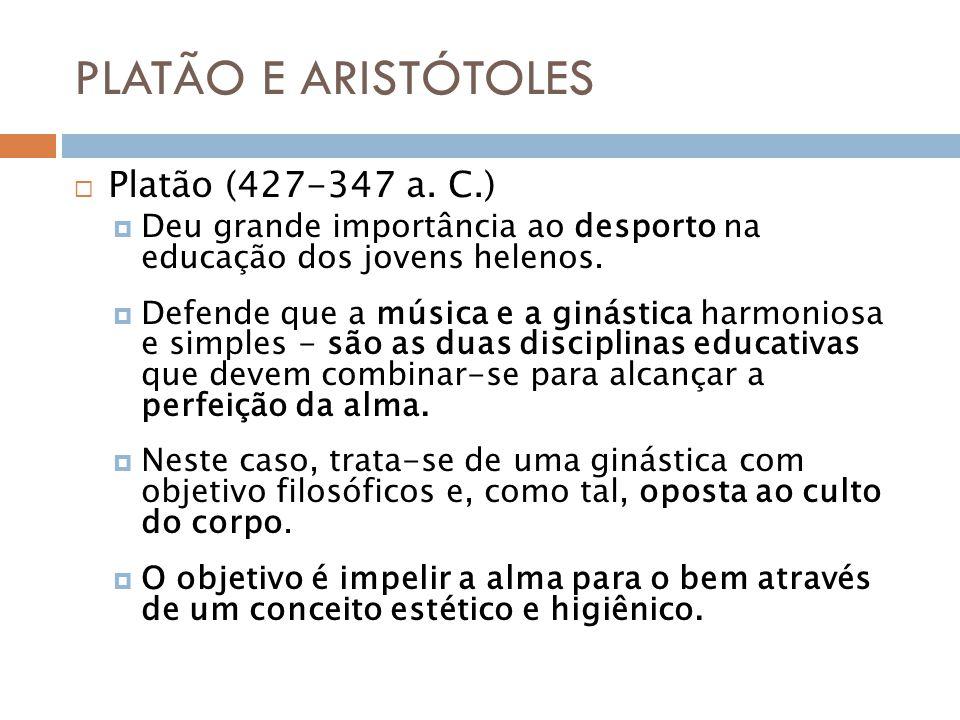 PLATÃO E ARISTÓTOLES Platão (427-347 a.