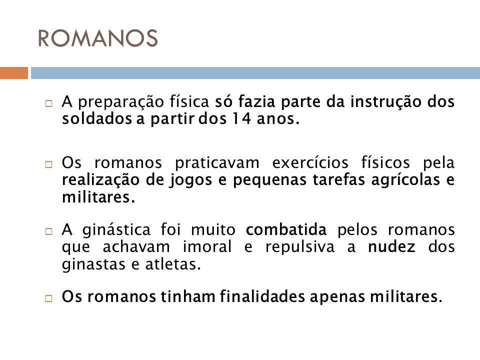 ROMANOS A preparação física só fazia parte da instrução dos soldados a partir dos 14 anos.