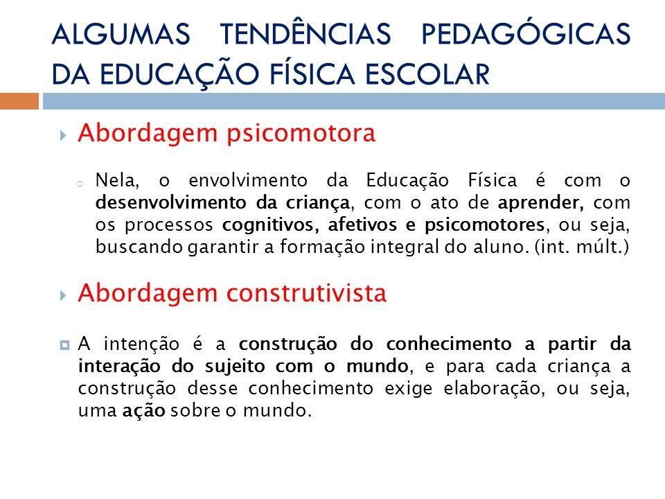 Abordagem psicomotora o Nela, o envolvimento da Educação Física é com o desenvolvimento da criança, com o ato de aprender, com os processos cognitivos, afetivos e psicomotores, ou seja, buscando garantir a formação integral do aluno.