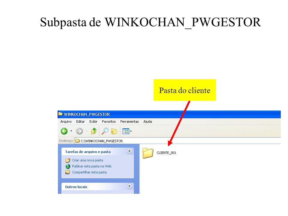 Subpasta de WINKOCHAN_PWGESTOR Pasta do cliente