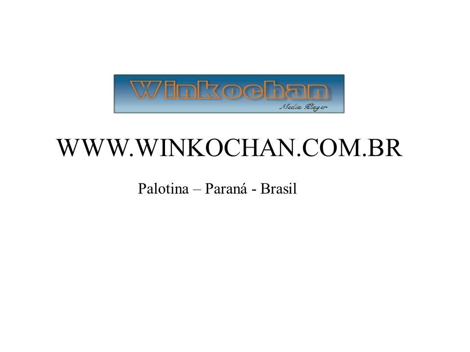 WWW.WINKOCHAN.COM.BR Palotina – Paraná - Brasil