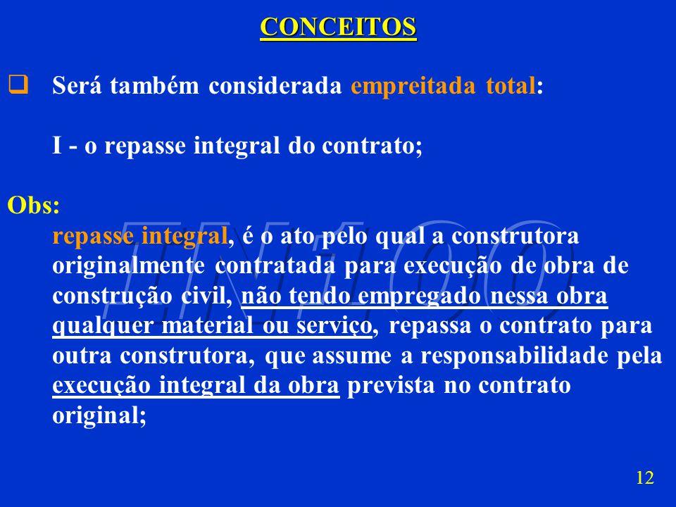 11CONCEITOS Contrato de construção civil ou contrato de empreitada (também conhecido como contrato de execução de obra, contrato de obra ou contrato d