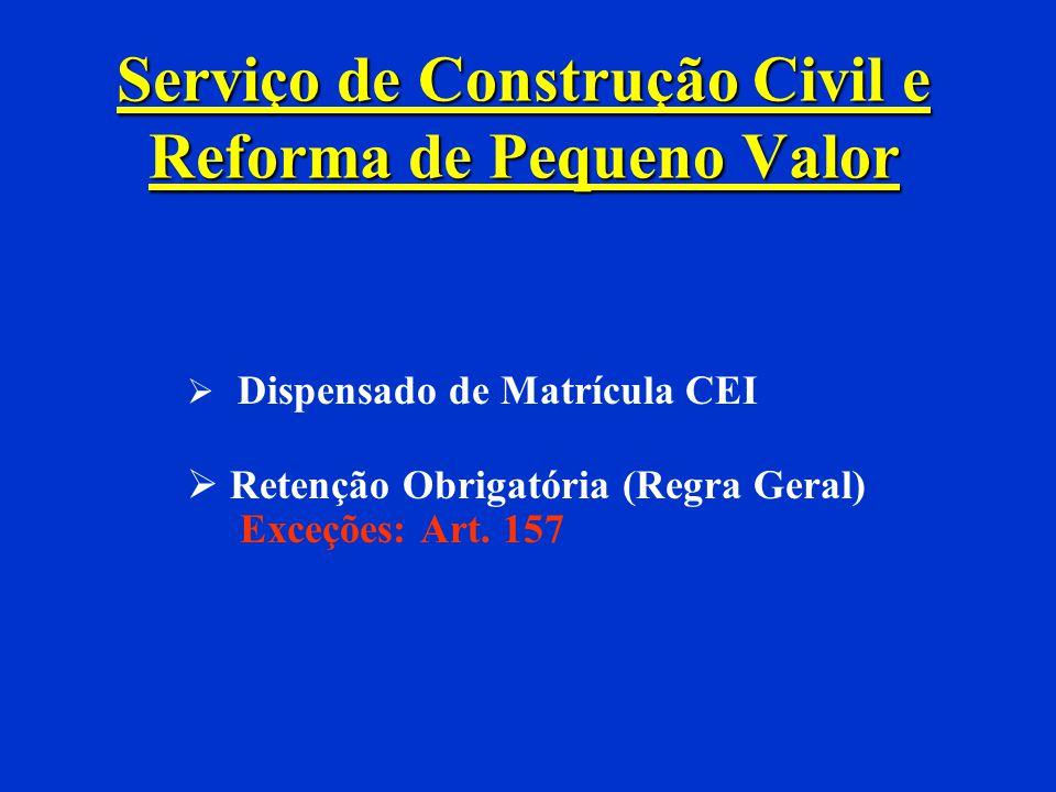 Dispensa de Matrícula Serviços na área de construção civil relacionados no anexo XV da IN 100 Reforma de pequeno valor – reforma de pequeno valor, aqu