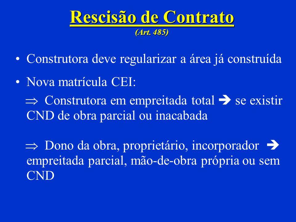 Condômino ou Adquirente Regularização de Obra (Art. 481 a 484) Pode obter CND desde que responda pelas contribuições devidas relativas à sua unidade: