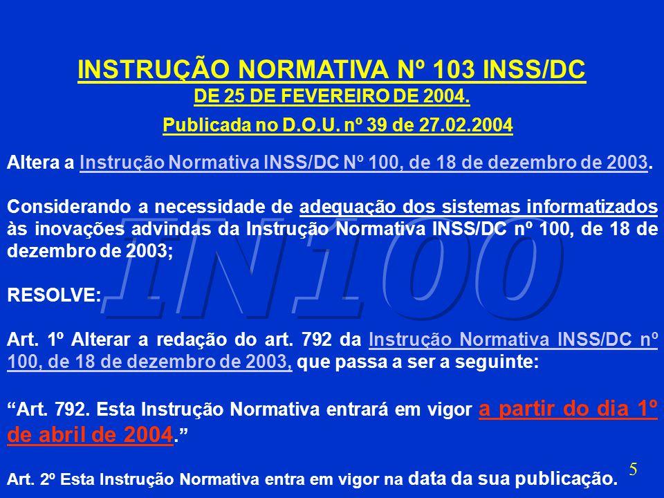 5 INSTRUÇÃO NORMATIVA Nº 103 INSS/DC DE 25 DE FEVEREIRO DE 2004.