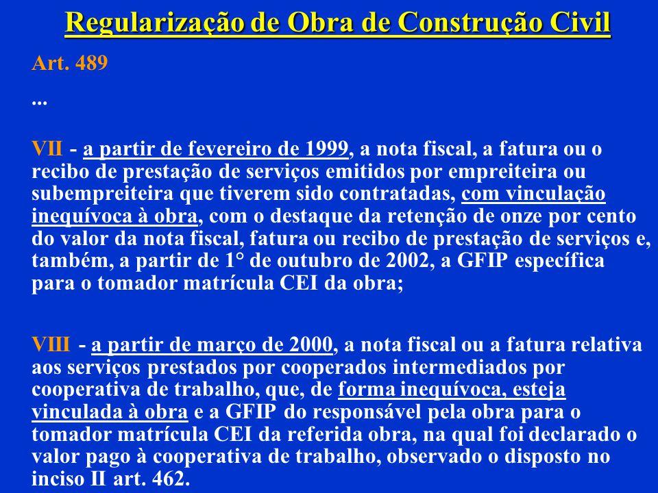 Regularização de Obra de Construção Civil Art. 489... IV - habite-se ou certidão da prefeitura municipal ou projeto aprovado ou, na hipótese de obra c