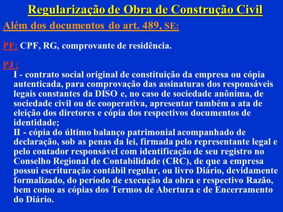 Regularização de Obra de Construção Civil Art. 489... VII - a partir de fevereiro de 1999, a nota fiscal, a fatura ou o recibo de prestação de serviço