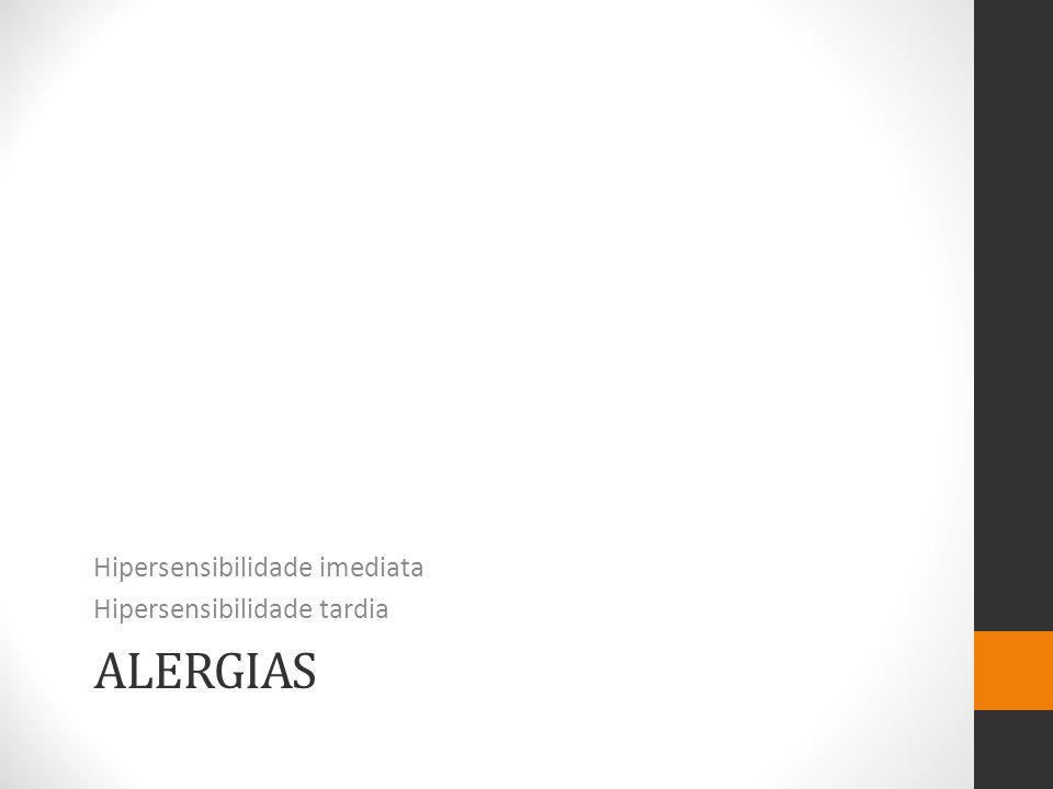 Reacção Alérgica Hipersensibilidade imediata 1.