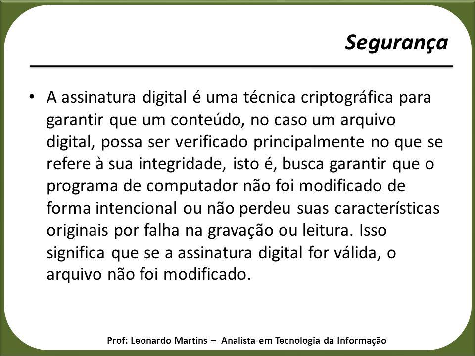 A assinatura digital é uma técnica criptográfica para garantir que um conteúdo, no caso um arquivo digital, possa ser verificado principalmente no que