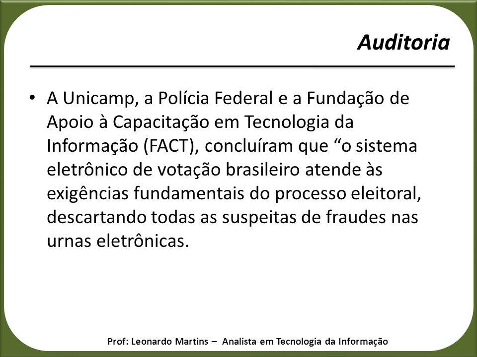 A Unicamp, a Polícia Federal e a Fundação de Apoio à Capacitação em Tecnologia da Informação (FACT), concluíram que o sistema eletrônico de votação br