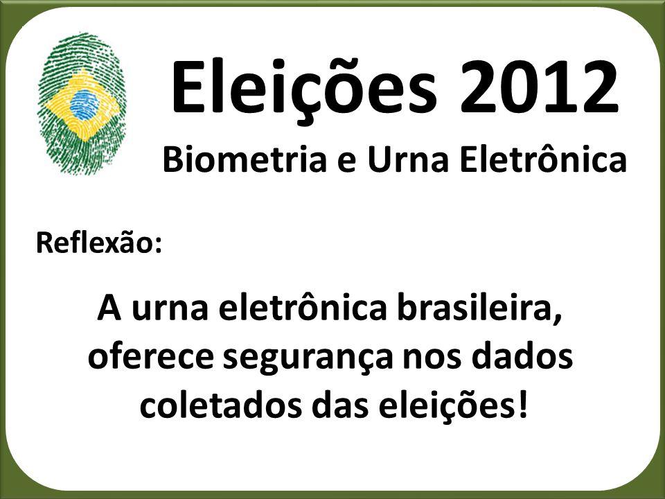 Eleições 2012 Biometria e Urna Eletrônica Assessoria do TRE-SP divulga: Uma delegação norte-americana visitou no dia 07 deste mês o Tribunal Regional Eleitoral de São Paulo (TRE-SP) para conhecer o funcionamento da urna eletrônica.