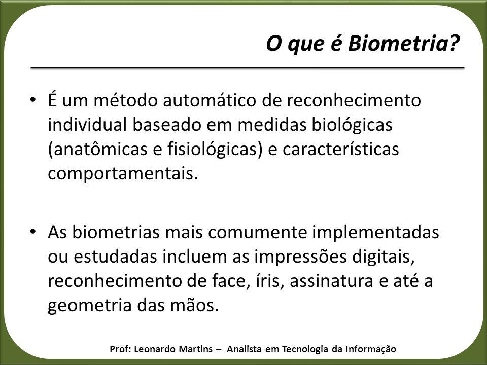 É um método automático de reconhecimento individual baseado em medidas biológicas (anatômicas e fisiológicas) e características comportamentais. As bi
