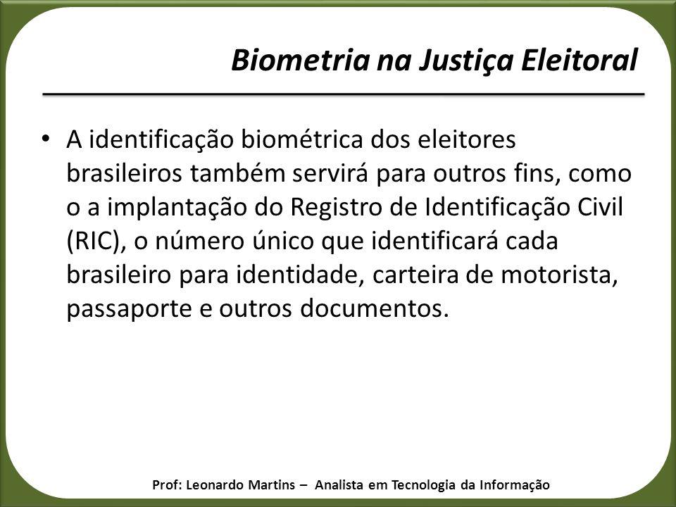 A identificação biométrica dos eleitores brasileiros também servirá para outros fins, como o a implantação do Registro de Identificação Civil (RIC), o