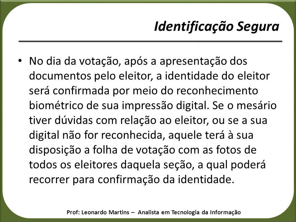 No dia da votação, após a apresentação dos documentos pelo eleitor, a identidade do eleitor será confirmada por meio do reconhecimento biométrico de s