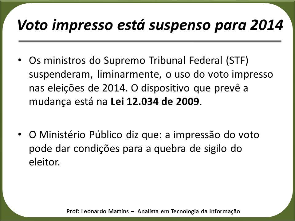 Os ministros do Supremo Tribunal Federal (STF) suspenderam, liminarmente, o uso do voto impresso nas eleições de 2014. O dispositivo que prevê a mudan