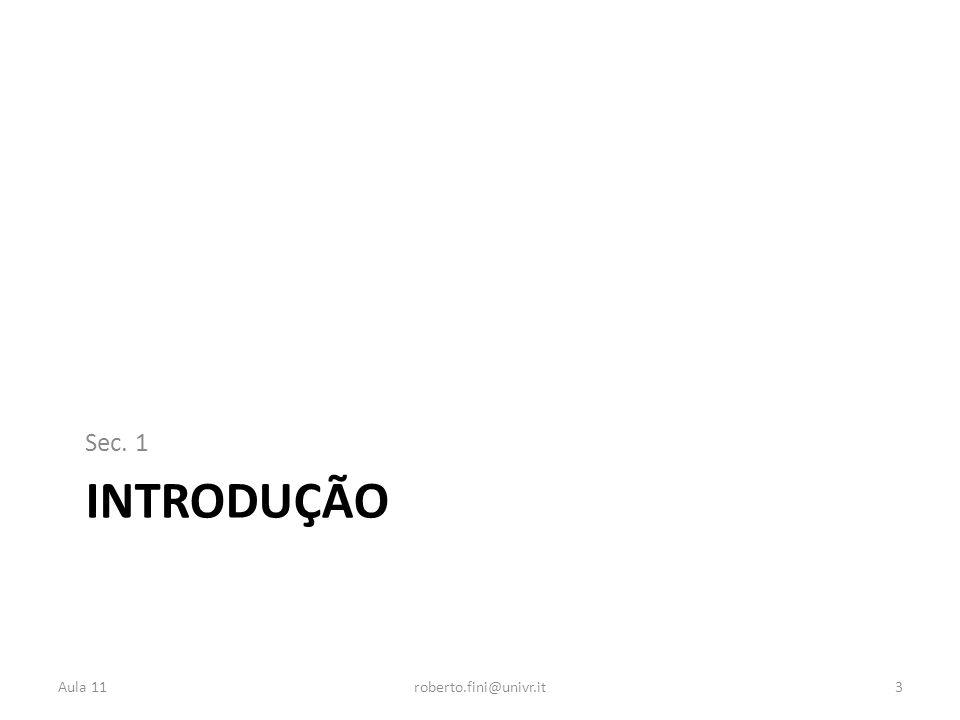 INTRODUÇÃO Sec. 1 Aula 11roberto.fini@univr.it3