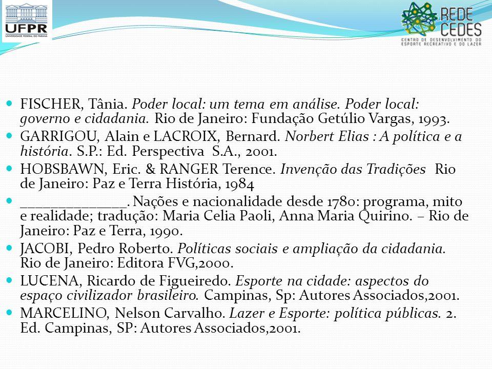 FISCHER, Tânia. Poder local: um tema em análise. Poder local: governo e cidadania. Rio de Janeiro: Fundação Getúlio Vargas, 1993. GARRIGOU, Alain e LA