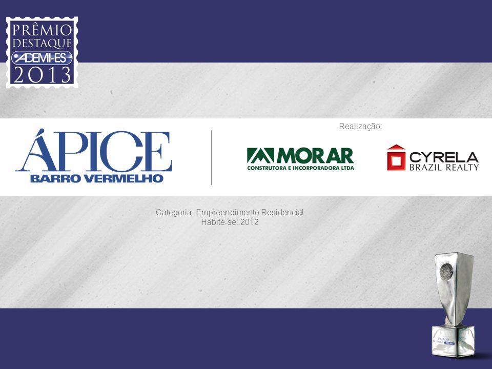 Realização: Categoria: Empreendimento Residencial Habite-se: 2012