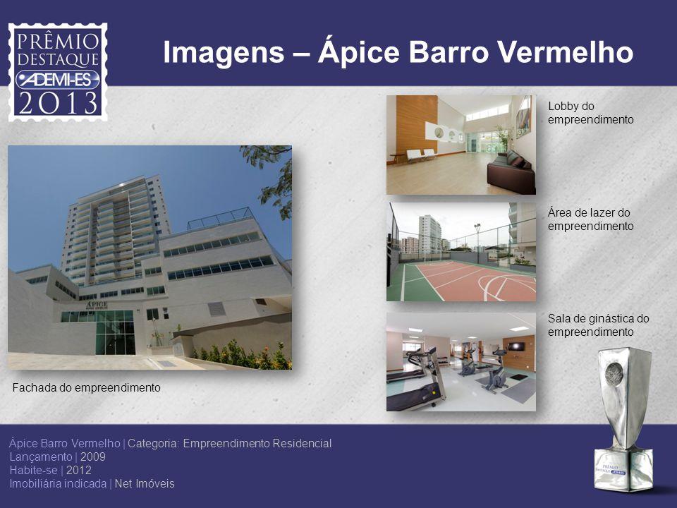 Imagens – Ápice Barro Vermelho Fachada do empreendimento Lobby do empreendimento Área de lazer do empreendimento Sala de ginástica do empreendimento Á