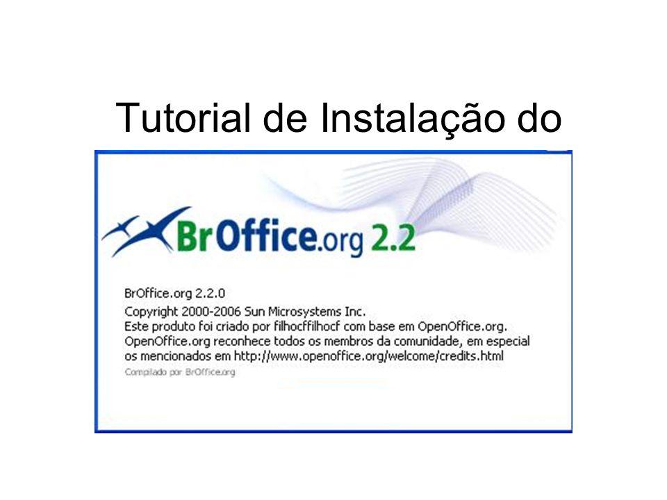 Arquivo para Instalação Está disponível no site www.broffice.orgwww.broffice.org Na Intranet do TJRO CDs enviados para as unidades Arquivo executável Tamanho 92.775 KB