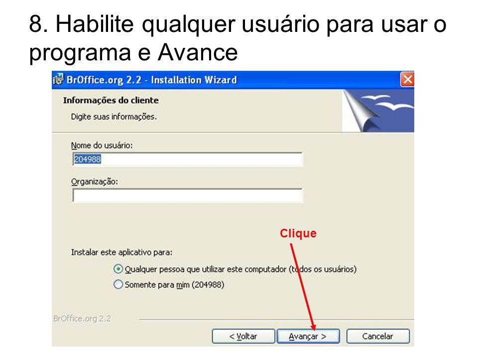 8. Habilite qualquer usuário para usar o programa e Avance Clique